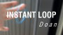 Instant Loop Por:Doan & Rubber Miracle/DESCARGA DE VIDEO