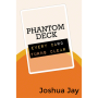 Phantom Deck Por:Joshua Jay y Vanishing, Inc.