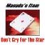 No Llores Por La Estrella-(Don´t Cry For The StarPor Masuda