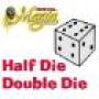 Half Die Double Die - Royal