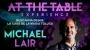 At The Table (Conferencia)-Michael Lair/DESCARGA DE VIDEO