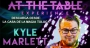 At the Table(Conferencia)-Kyle Marlett/DESCARGA DE VIDEO
