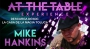 At the Table (Conferencia)-Mike Hankins/DESCARGA DE VIDEO