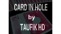 Card in Hole Por:Taufik/DESCARGA DE VIDEO