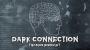 Dark Connection Por:Thomas Riboulet/DESCARGA DE VIDEO