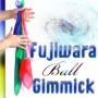 Fujiwara Ball Gimmick Por:Fujiwara