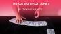 In Wonderland Por:Creative Artists/DESCARGA DE VIDEO