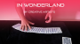 In Wonderland Por:Creative Artists/DESCARGA DE VIDEO