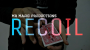 RECOIL Por:MR Magic Production/DESCARGA DE VIDEO