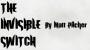 THE INVISIBLE SWITCH Por:Matt Pilcher/DESCARGA DE VIDEO