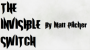 THE INVISIBLE SWITCH Por:Matt Pilcher/DESCARGA DE VIDEO