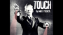TOUCH Por:Matt Pilcher/DESCARGA DE VIDEO