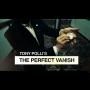 The Perfect Vanish Por:Tony Polli/DESCARGA DE VIDEO
