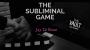 The Vault-The Subliminal Game Por:Jay Di Biase/DESCARGA DE VIDEO