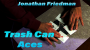 Trash Can AcesPor:J. Friedman/DESCARGA DE VIDEO