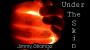 Under the Skin Por:Jimmy Strange/DESCARGA DE VIDEO