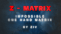 Z-Matrix (Matrix a Una Mano)Por:Ziv/DESCARGA DE VIDEO