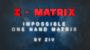 Z-Matrix (Matrix a Una Mano)Por:Ziv/DESCARGA DE VIDEO