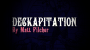 DECKAPITATION Por:Matt Pilcher/DESCARGA DE VIDEO