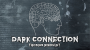 Dark Connection Por:Thomas Riboulet/DESCARGA DE VIDEO