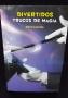 Divertidos Trucos De Magia Por: Mario Lacosta